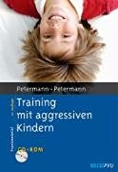 Training mit aggressiven Kindern: Mit CD-ROM (Materialien für die klinische Praxis)