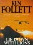 LIE DOWN WITH LIONS, KEN FOLLETT [Paperback] [Jan 01, 2017] PAN MACMILLAN