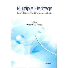 Multiple Heritage Role Of Specialised Museums In India