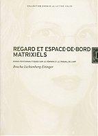 Regard et espace-de-bord matrixiels par Bracha Lichtenberg-Ettinger, Ghislaine Szpeker-Benat