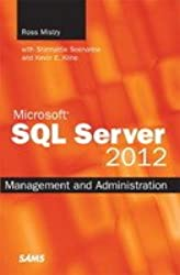 MICROSOFT SQL SERVER 2012 MANAGEMENT AND ADMINISTRATION, 2ND EDITION