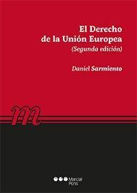 El Derecho de la Unión Europea (Manuales universitarios) por Daniel Sarmiento