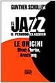 Il jazz. Il periodo classico. Le origini