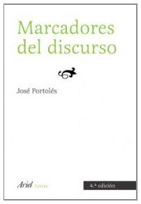 Marcadores del discurso (Ariel Letras) por Jose Portoles