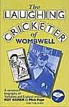 The Laughing Cricketer of Wombwell: A Centenary Biography of Yorkshire and England Cricketer Roy Kilner por Mick Pope