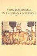 Vida cotidiana en la España Medieval: Actas del VI Curso de Cultural Medieval (1994. Aguilar de Campoo) por Sin Autor
