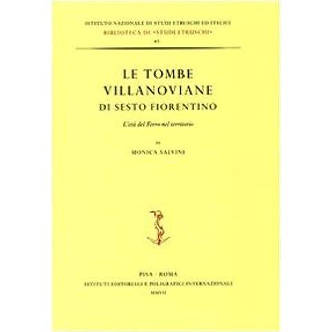 Le tombe villanoviane di Sesto Fiorentino. L'età del ferro nel territorio