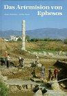 Das Artemision von Ephesos: Das Weltwunder Ioniens in archaischer und klassischer Zeit - Anton Bammer, Ulrike Muss
