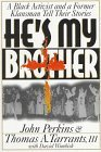 He's My Brother: Former Racial Foes Offer Strategy for Reconciliation by John Perkins (1994-06-01)