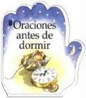 Oraciones Antes de Dormir / Bed Time Prayers (Pequenas Oraciones)