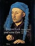Jan van Eyck und seine Zeit - Till-Holger Borchert