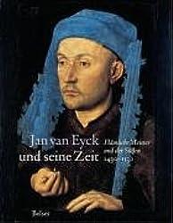 Jan van Eyck und seine Zeit