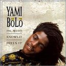 Songtexte von Yami Bolo - He Who Knows It, Feels It