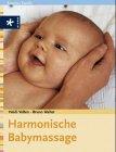 Harmonische Babymassage. Mit neuer Rechtschreibung