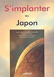 S'implanter au Japon par Mission économique