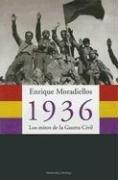 1936.: Los mitos de la Guerra Civil (ATALAYA) por Enrique Moradiellos