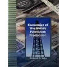 Economics of Worldwide Petroleum Production Revised Edition by Richard D. Seba (1998-06-02)