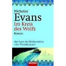 Im Kreis des Wolfs -: Roman - Vom Autor des Weltbestsellers 'Der Pferdeflüsterer'