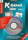 PC-Elektronik-Labor, in 4 Bdn. m. je 1 CD-ROM, Bd.1