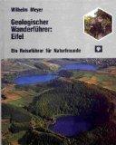 Geologischer Wanderführer: Eifel. Ein Reiseführer für Naturfreunde