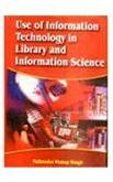 Use of Information Technology in Library and Information Science por Mahender Singh