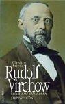 Rudolf Virchow: Leben und Ethos eines grossen Arztes - Christian Andree