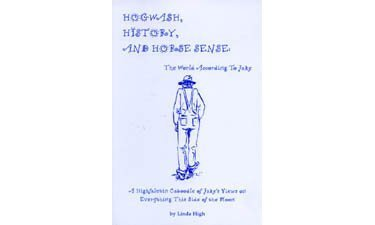 hogwash-history-and-horse-sense-the-world-according-to-jake-a-highfalutin-caboodle-of-jakes-views-on