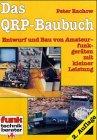 Das QRP Baubuch: Entwurf und Bau von Amateurfunkgeräten mit kleiner Leistung (Funk-Technik-Berater)