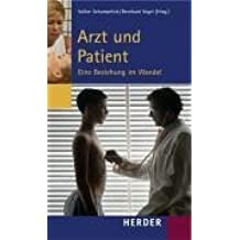 Arzt und Patient: Eine Beziehung im Wandel. Beiträge des Symposiums vom 15. bis 18 September 2005 in Cadenabbia