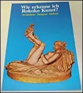 Wie erkenne ich Rokoko Kunst? - Architektur - Skulptur - Malerei