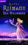 Die Waldhexe. Die Tielmark-Chroniken 03. bei Amazon kaufen