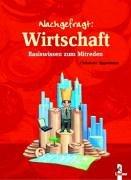 Loewe Verlag Wirtschaft: Basiswissen zum Mitreden