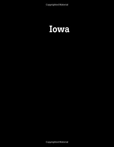 Iowa: 8.5 x 11 bullet journal  100 dotted notebook pages usa states