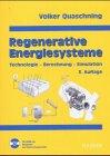 Regenerative Energiesysteme - Technologie - Berechnung - Simulation - Volker Quaschning