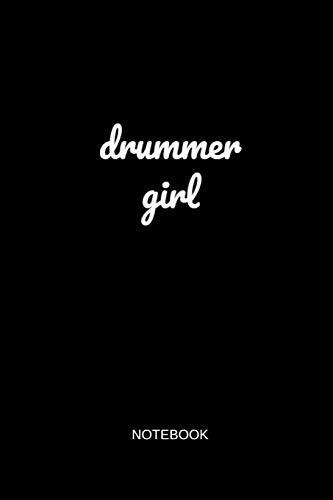 Drummer Girl Notebook: Liniertes Notizbuch - Schlagzeug Mädchen Frau Spruch Drummer Musiker Geschenk