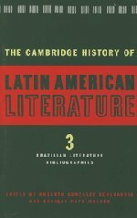 The Cambridge History of Latin American Literature 3 Volume Hardback Set: The Cambridge History of Latin American Literature: Volume 3, Brazilian Literature; Bibliographies Hardback