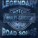 Harley Davidson: Legendary Road Songs by Harley Davidson Road Songs