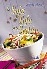 Le Soja, le Tofu et le Seitan par Colombe Plante