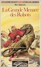 Défis fantastiques, Tome 22 : La Grande menace des robots par Steve Jackson