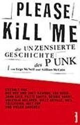 Please Kill Me! Die unzensierte Geschichte des Punk