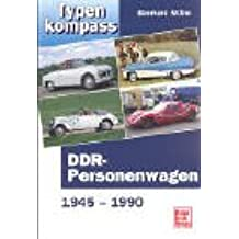 Typenkompass DDR- Personenwagen 1945 - 1990.