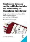 Richtlinien zur Gewinnung von Blut und Blutbestandteilen und zur Anwendung von Blutprodukten (Hämotherapie): Aufgestellt vom Wissenschaftlichen Beirat und vom Paul-Ehrlich-Institut