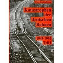 Schatten der Eisenbahngeschichte, Bd.2, Katastrophen der Deutschen Bahnen: Teil I