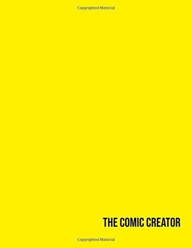 """The Comic Creator: Blank Comic Storyboard Sketch Book Paper to Draw Cartoon Illustration Pop Art Strip, Simple Yellow Cover (Large Size A4 8.5"""" X 11"""" and 130 Pages)"""