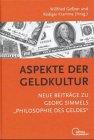 Aspekte der Geldkultur. Neue Beiträge...