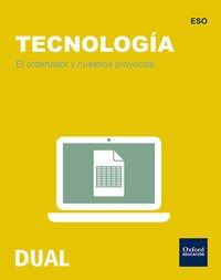 Tecnología Secundaria. El Ordenador Y Nuestros Proyectos (Inicia) - 9788467364194 (Inicia Dual) por Jesús Moreno Márquez