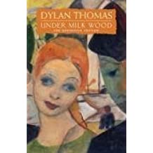 Under Milk Wood: The Definitive Edition by Thomas, Dylan (2003) Paperback