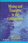 Mixing and Transport in the Environment: A Memorial Volume to Catherine M.Allen (1954-91) (1954-1991)