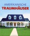 Amerikanische Traumhäuser