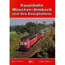 Hauptbahn München - Simbach und ihre Zweigbahnen